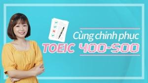 Cùng chinh phục TOEIC 400-500