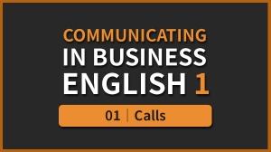 Business English 1 - 01. Calls