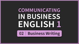 Business English 1 - 02. Business Writing