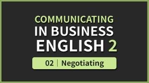 Business English 2 - 02. Negotiating